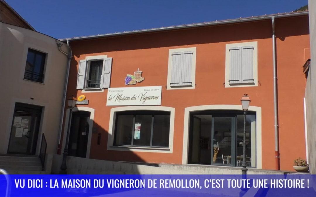 VU DICI : la Maison du Vigneron de Remollon, c'est toute une histoire !